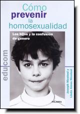 Cómo prevenir la homosexualidad Bioética Web