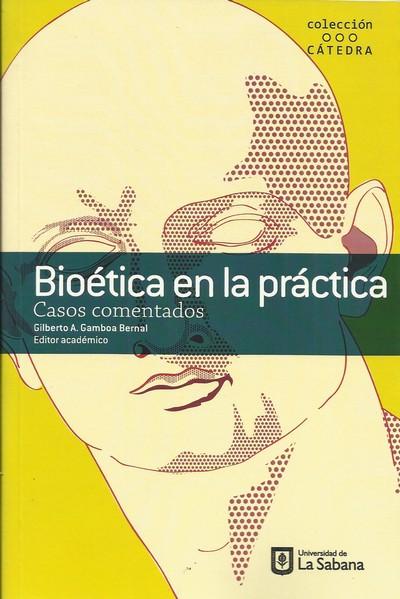 Bioética en la práctica. Casos comentados Bioética Web