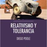 Diego Poole, Relativismo y tolerancia