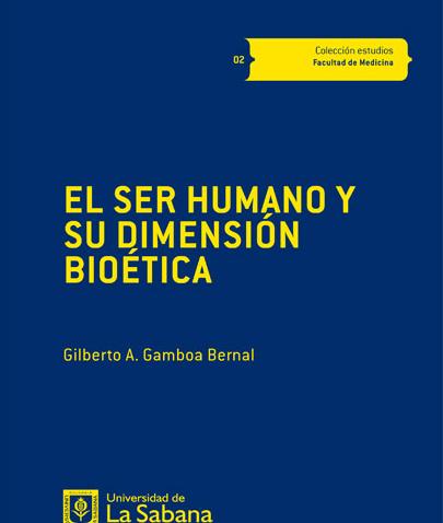 Gilberto A. Gamboa, El ser humano y su dimensión bioética