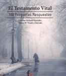 El testamento vital. 100 preguntas y respuestas