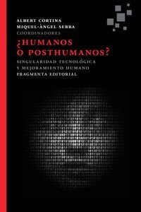 ¿Humanos o posthumanos? Singularidad tecnológica y mejoramiento humano Bioética Web