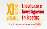 """XI Curso de verano sobre """"Enseñanza e Investigación en Bioética"""""""