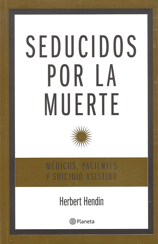 H. Hedin, Seducidos por la muerte Bioética Web