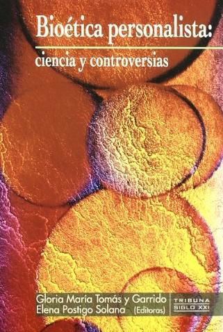 Elena Postigo Solana, Gloria María Tomás y Garrido. Bioética personalista: ciencia y controversias