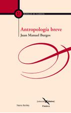 Antropología breve. Juan Manuel Burgos