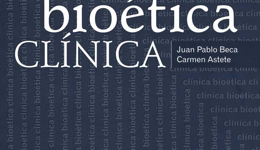 Juan Pablo Beca y Carmen Astete, BIOETICA CLINICA