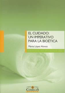 Marta López Alonso,  El cuidado: un imperativo para la bioética