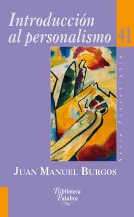 Juan Manuel Burgos, Introducción al personalismo