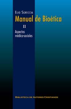 Elio Sgreccia, Manual de Bioética II