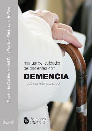 Manual del cuidador de pacientes con DEMENCIA…qué nos interesa saber