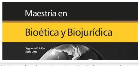 Maestría en Bioética y Bioderecho. Lima