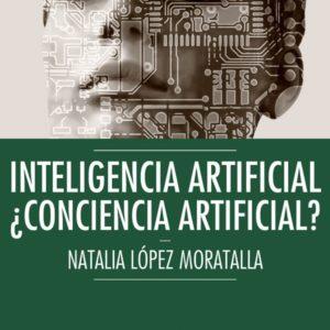 Inteligencia Artificial. ¿Conciencia artificial? Bioética Web