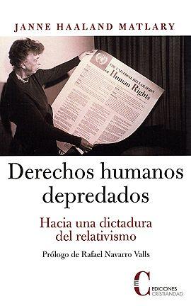 Derechos humanos depredados. Hacia una dictadura del relativismo (eBook)