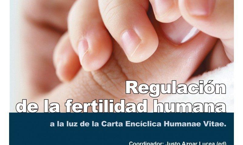 Regulación de la fertilidad humana a la luz de la Carta Encíclica Humanae Vitae