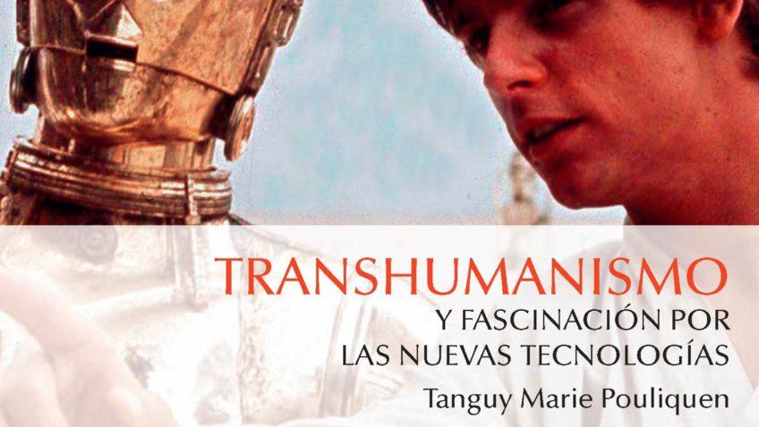 Transhumanismo y fascinación por las nuevas tecnologías