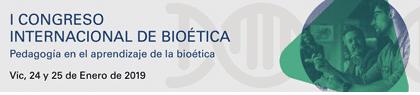 I Congreso Internacional de Bioética. Pedagogía en el aprendizaje de la Bioética