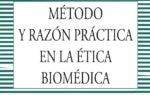 Método y razón práctica en la Ética Biomédica